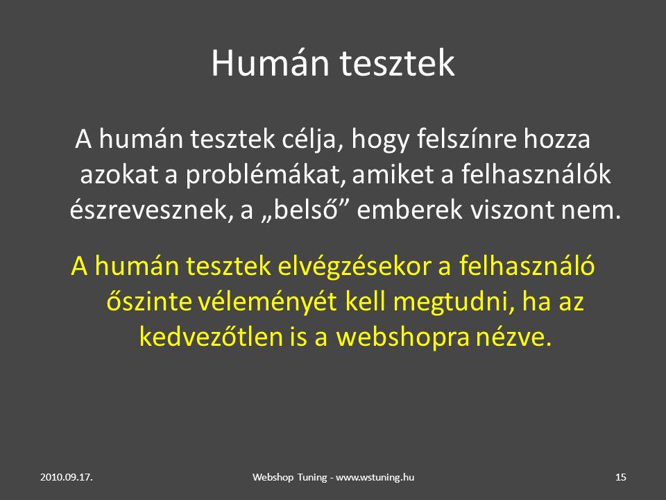 """Humán tesztek A humán tesztek célja, hogy felszínre hozza azokat a problémákat, amiket a felhasználók észrevesznek, a """"belső emberek viszont nem."""
