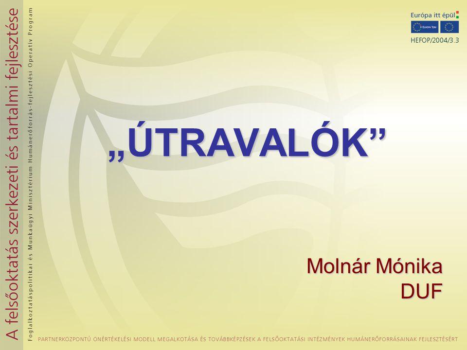 """""""ÚTRAVALÓK Molnár Mónika DUF"""