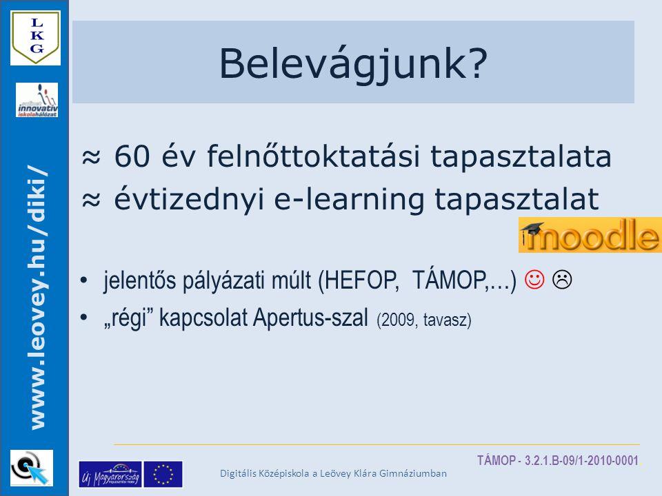 TÁMOP - 3.2.1.B-09/1-2010-0001. www.leovey.hu/diki/ Belevágjunk.
