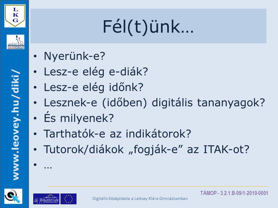 TÁMOP - 3.2.1.B-09/1-2010-0001. www.leovey.hu/diki/ Fél(t)ünk… • Nyerünk-e.