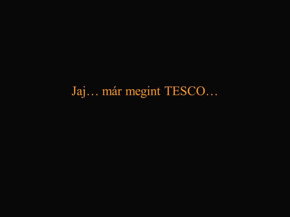 Jaj… már megint TESCO…