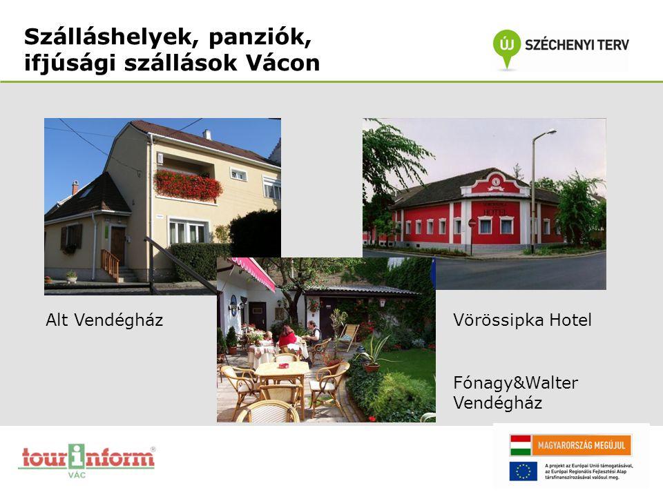Szálláshelyek, panziók, ifjúsági szállások Vácon Alt VendégházVörössipka Hotel Fónagy&Walter Vendégház