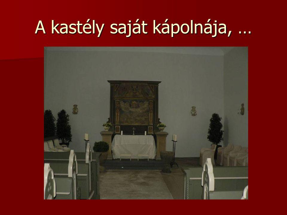 A kastély saját kápolnája, …