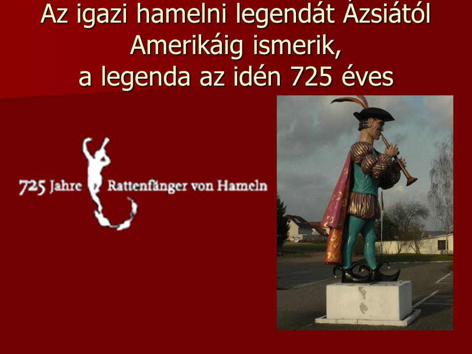 Az igazi hamelni legendát Ázsiától Amerikáig ismerik, a legenda az idén 725 éves