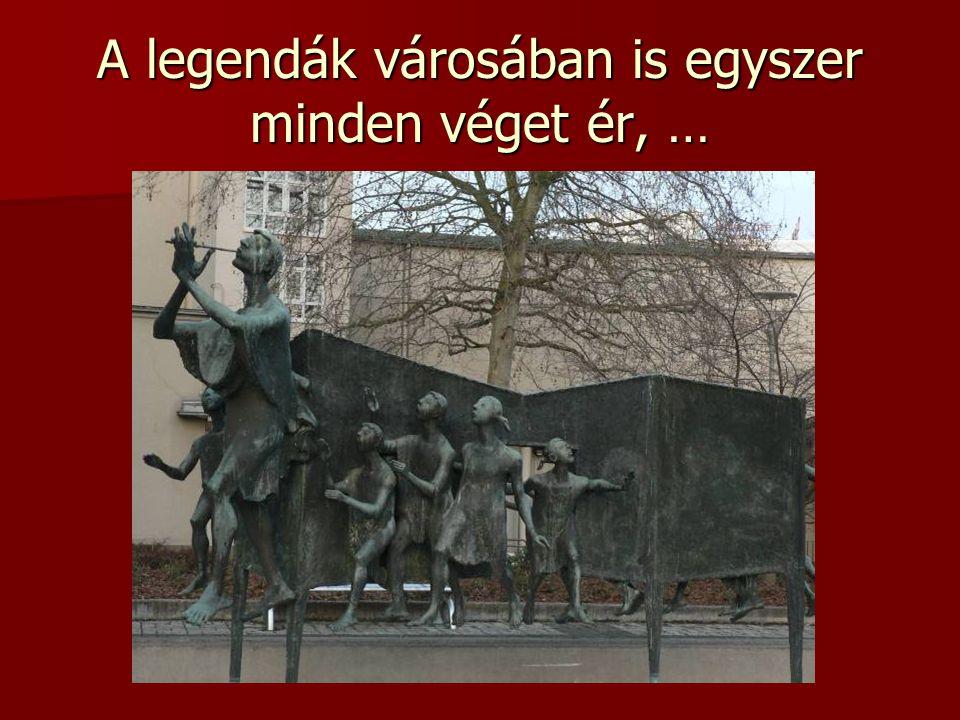 A legendák városában is egyszer minden véget ér, …