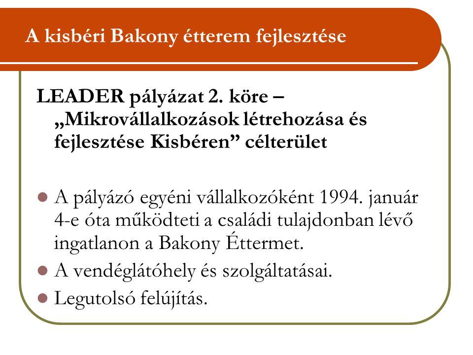 A kisbéri Bakony étterem fejlesztése LEADER pályázat 2.