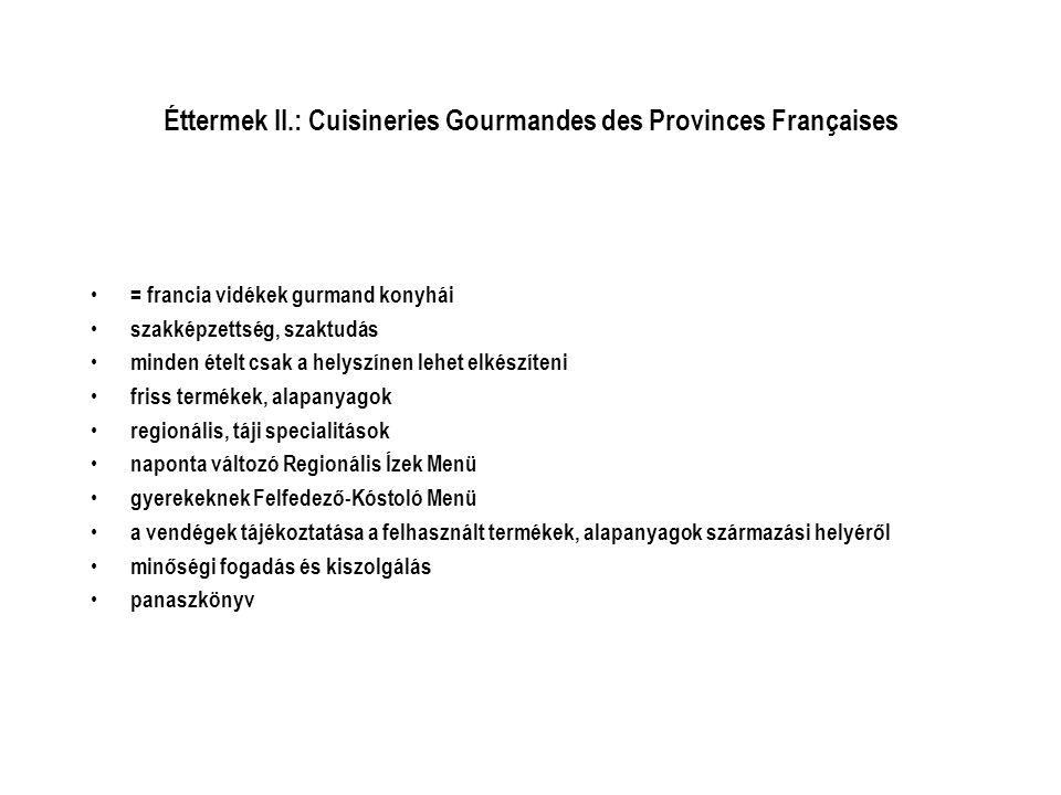 Éttermek II.: Cuisineries Gourmandes des Provinces Françaises • = francia vidékek gurmand konyhái • szakképzettség, szaktudás • minden ételt csak a he