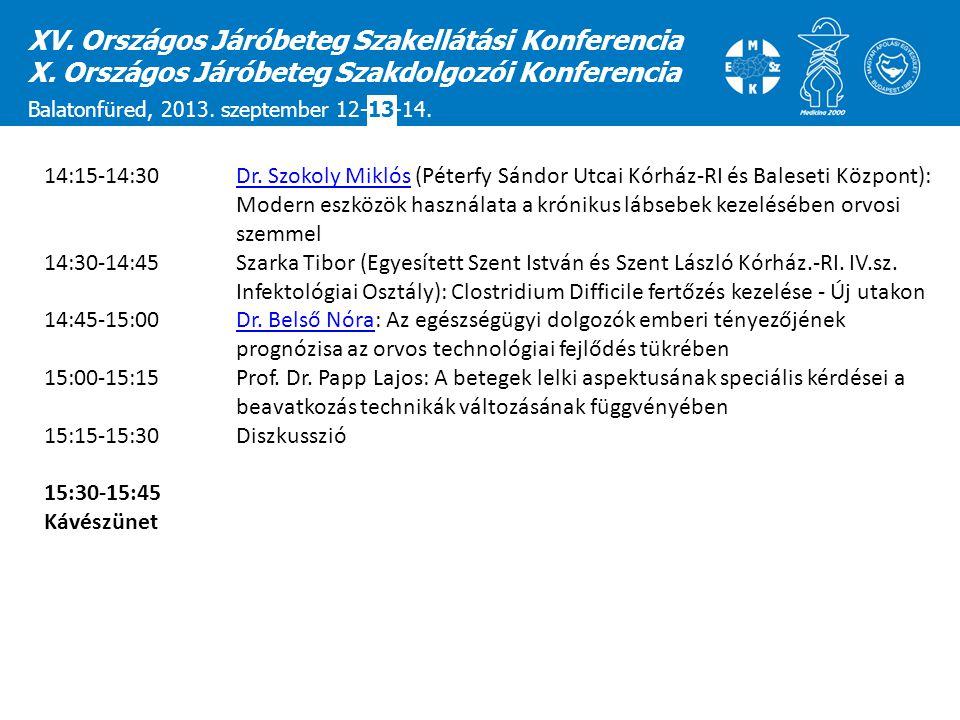 14:15-14:30 Dr. Szokoly Miklós (Péterfy Sándor Utcai Kórház-RI és Baleseti Központ): Modern eszközök használata a krónikus lábsebek kezelésében orvosi