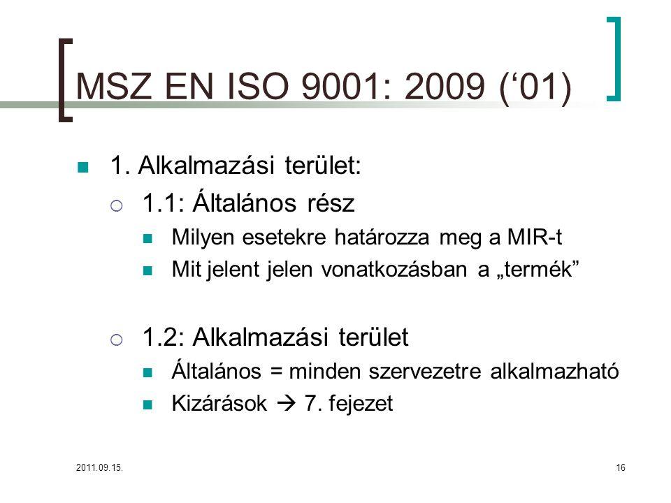 2011.09.15.16 MSZ EN ISO 9001: 2009 ('01)  1.