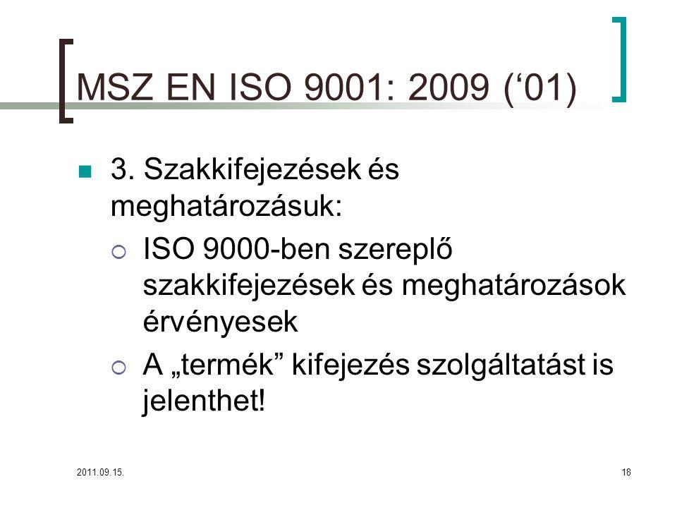 2011.09.15.18 MSZ EN ISO 9001: 2009 ('01)  3.