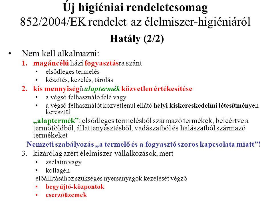 Új higiéniai rendeletcsomag 852/2004/EK rendelet az élelmiszer-higiéniáról Hatály (1/2) •Általános élelmiszer-higiéniai szabályok az élelmiszer- válla