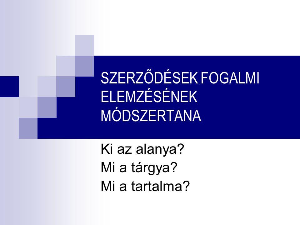 A SZERZŐDÉS ALANYAI, ALANYVÁLTOZÁS A SZERZŐDÉSBEN