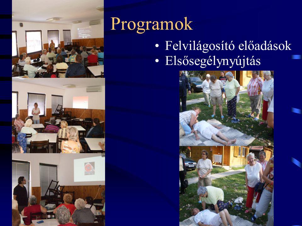 Programok •Felvilágosító előadások •Elsősegélynyújtás