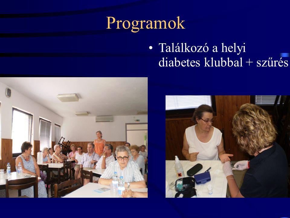 Programok •Találkozó a helyi diabetes klubbal + szűrés