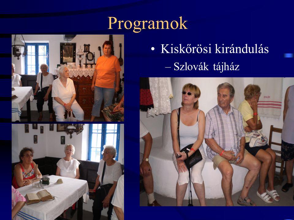 Programok •Kiskőrösi kirándulás –Szlovák tájház