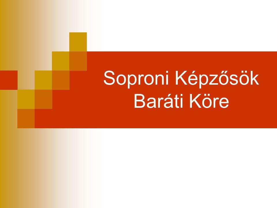 Soproni Képzősök Baráti Köre egyesület létrejötte  2009.