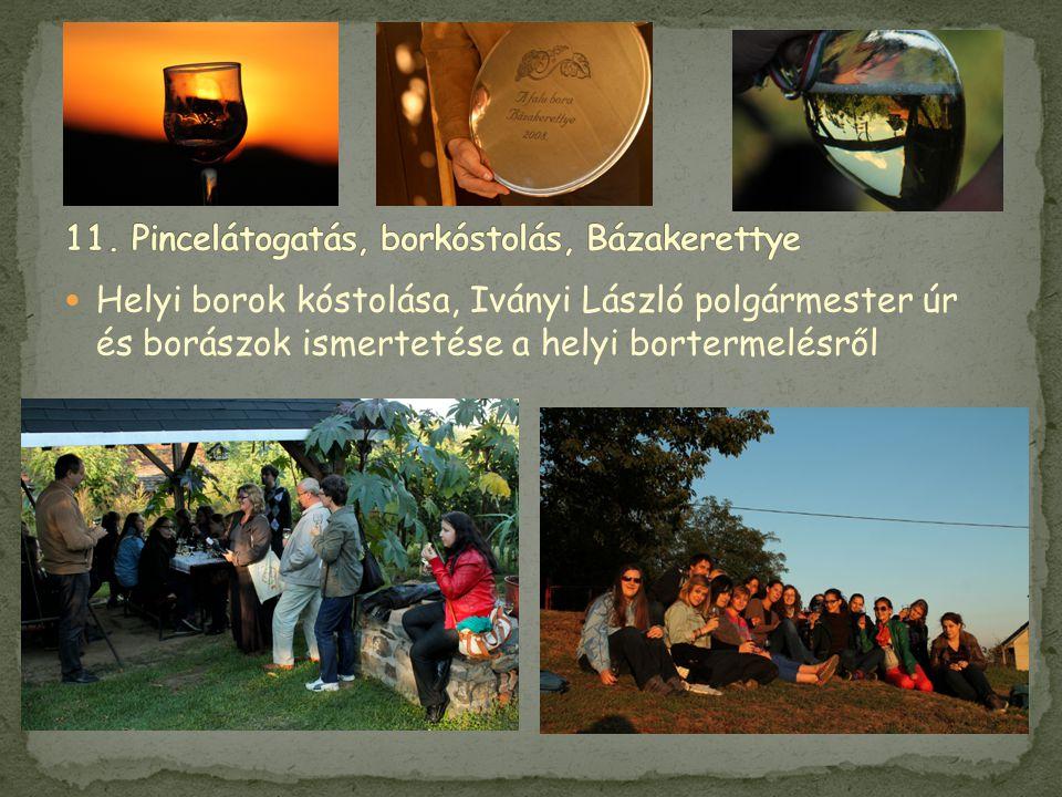  Helyi borok kóstolása, Iványi László polgármester úr és borászok ismertetése a helyi bortermelésről