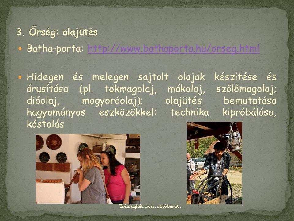  Batha-porta: http://www.bathaporta.hu/orseg.htmlhttp://www.bathaporta.hu/orseg.html  Hidegen és melegen sajtolt olajak készítése és árusítása (pl.