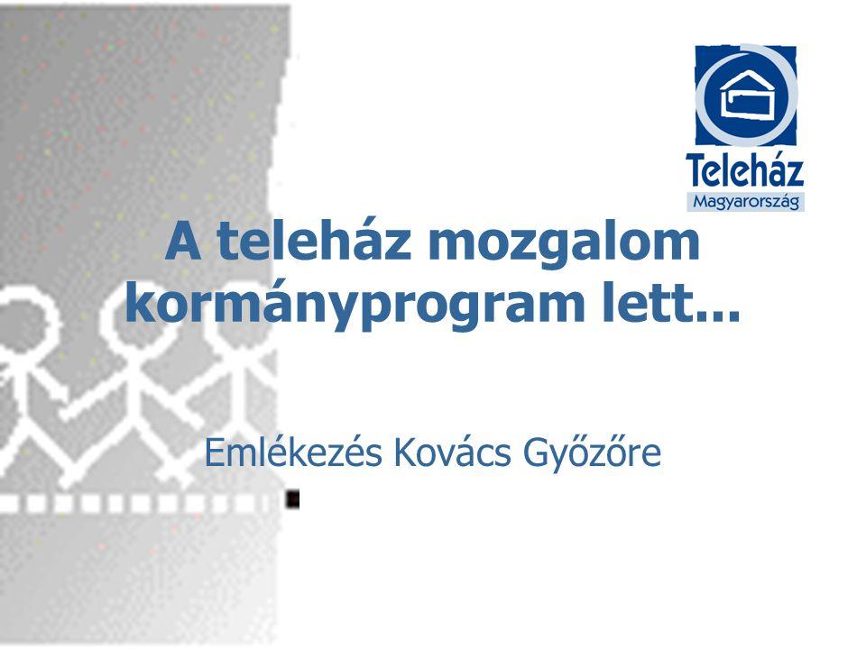 A teleház mozgalom kormányprogram lett... Emlékezés Kovács Győzőre