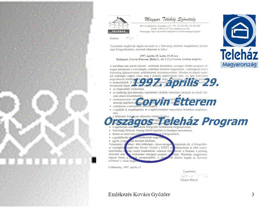 2013.05.29.Emlékezés Kovács Győzőre4 154 teleház jött létre •1997.