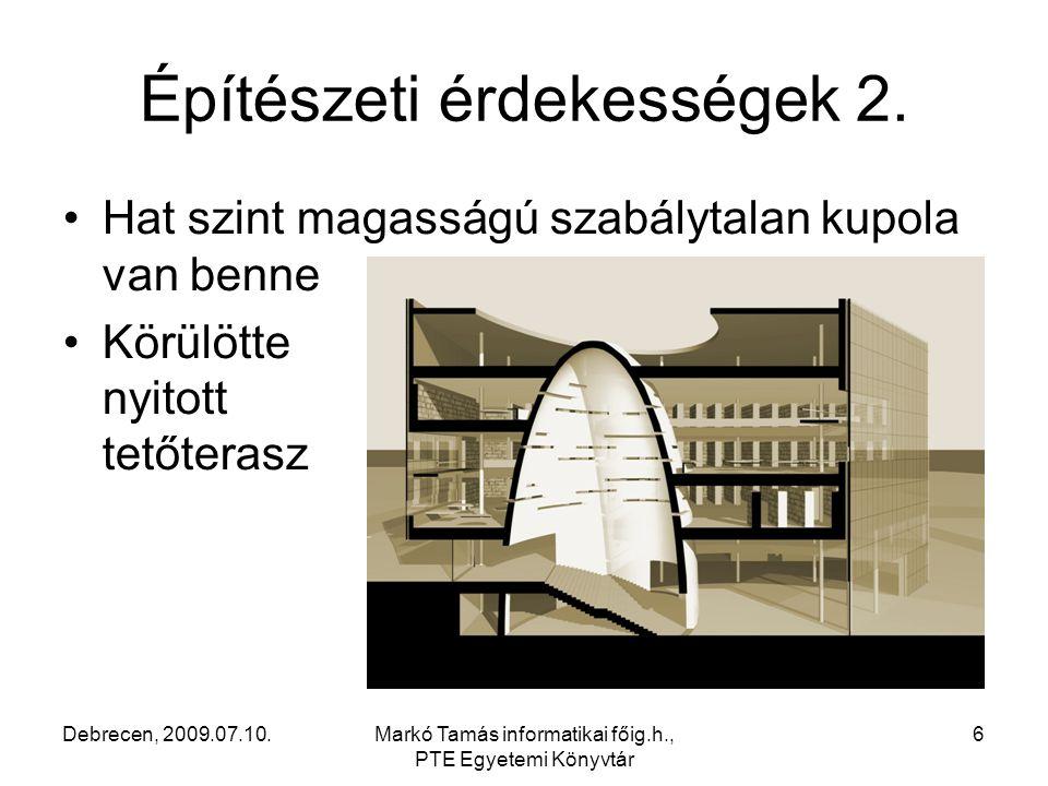 Debrecen, 2009.07.10.Markó Tamás informatikai főig.h., PTE Egyetemi Könyvtár 7 Főbb informatikai adatok 1.