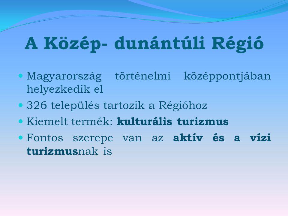 A Közép- dunántúli Régió  Magyarország történelmi középpontjában helyezkedik el  326 település tartozik a Régióhoz  Kiemelt termék: kulturális turizmus  Fontos szerepe van az aktív és a vízi turizmus nak is