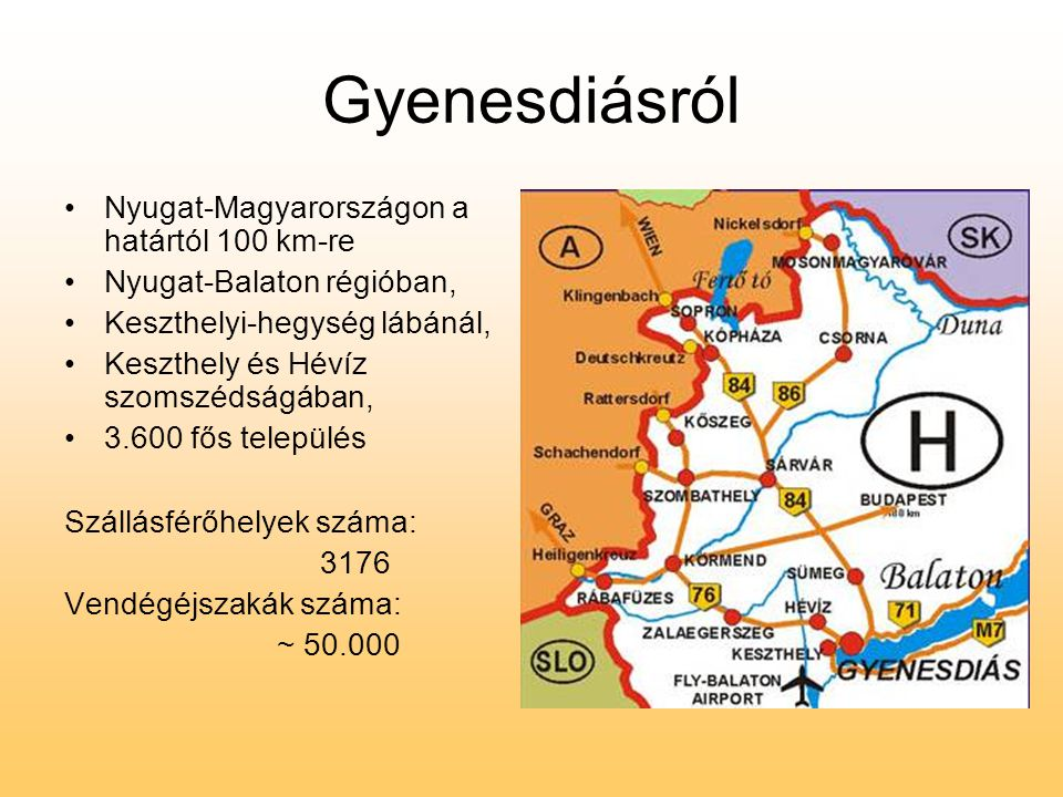 Gyenesdiásról •Nyugat-Magyarországon a határtól 100 km-re •Nyugat-Balaton régióban, •Keszthelyi-hegység lábánál, •Keszthely és Hévíz szomszédságában,