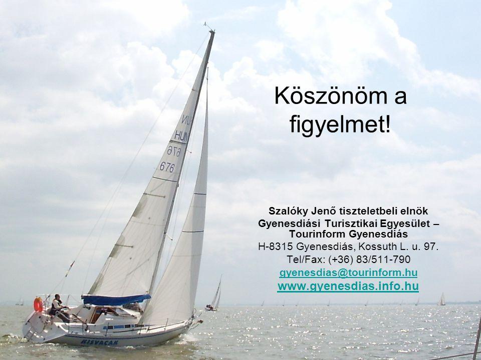 Köszönöm a figyelmet! Szalóky Jenő tiszteletbeli elnök Gyenesdiási Turisztikai Egyesület – Tourinform Gyenesdiás H-8315 Gyenesdiás, Kossuth L. u. 97.