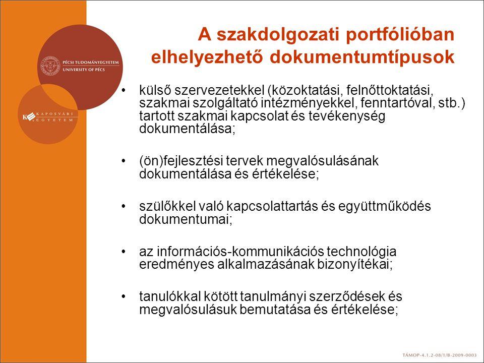 A szakdolgozati portfólióban elhelyezhető dokumentumtípusok •külső szervezetekkel (közoktatási, felnőttoktatási, szakmai szolgáltató intézményekkel, f