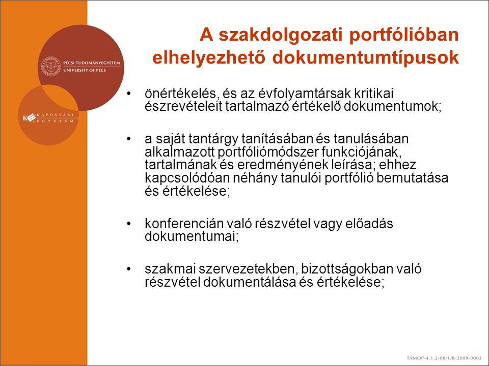 A szakdolgozati portfólióban elhelyezhető dokumentumtípusok •önértékelés, és az évfolyamtársak kritikai észrevételeit tartalmazó értékelő dokumentumok