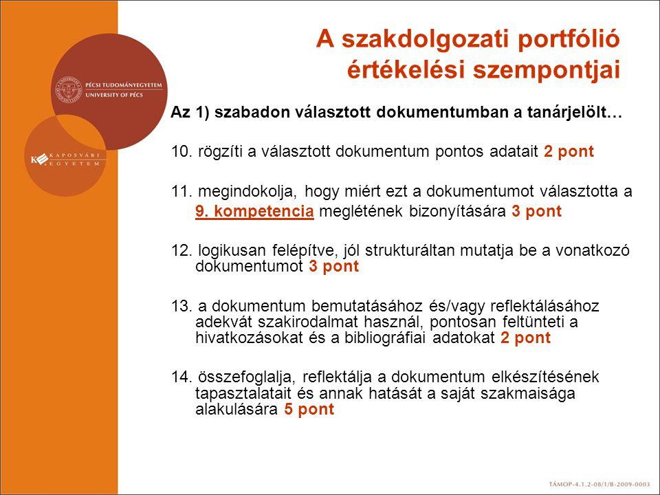 A szakdolgozati portfólió értékelési szempontjai Az 1) szabadon választott dokumentumban a tanárjelölt… 10. rögzíti a választott dokumentum pontos ada