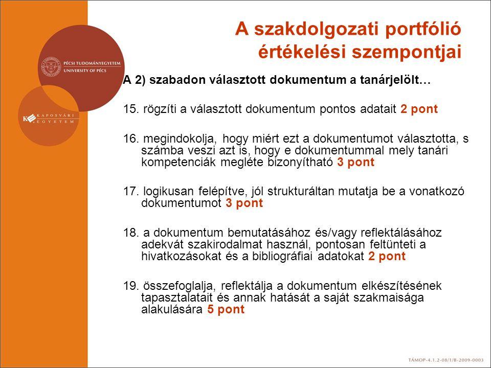 A szakdolgozati portfólió értékelési szempontjai A 2) szabadon választott dokumentum a tanárjelölt… 15. rögzíti a választott dokumentum pontos adatait