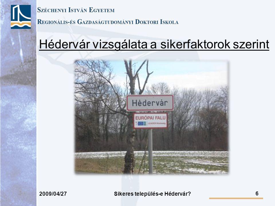 2009/04/27 Sikeres település-e Hédervár? 6 Hédervár vizsgálata a sikerfaktorok szerint