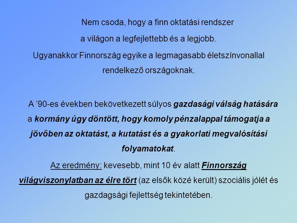 Nem csoda, hogy a finn oktatási rendszer a világon a legfejlettebb és a legjobb.