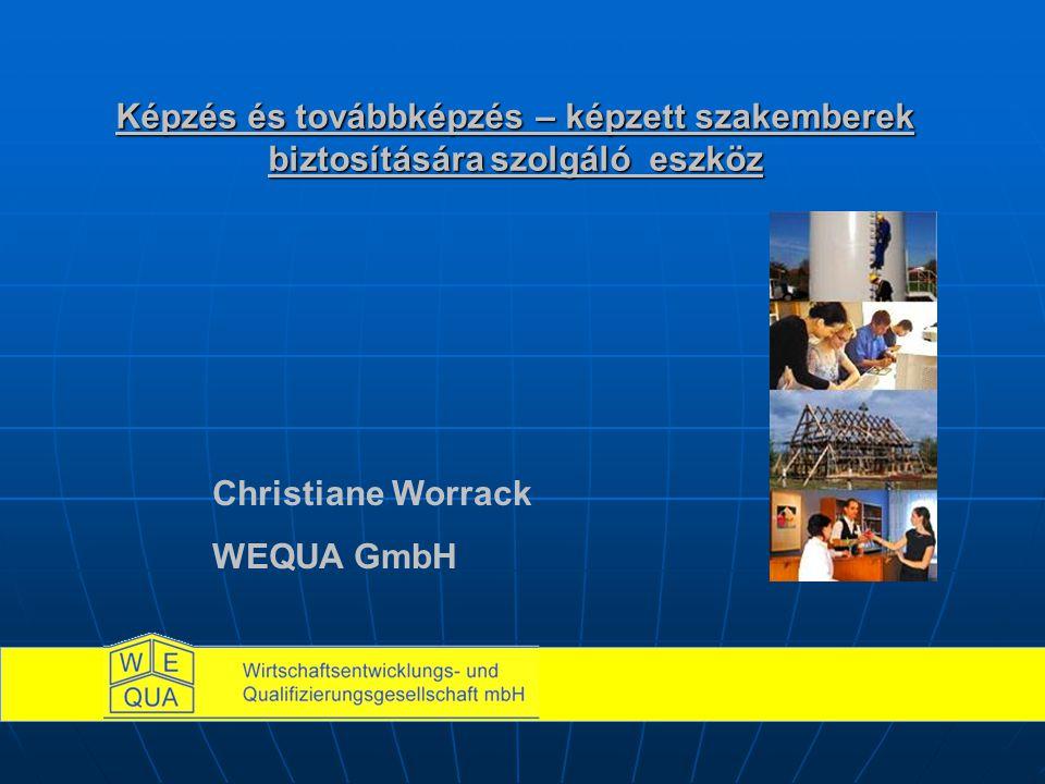 Képzés és továbbképzés – képzett szakemberek biztosítására szolgáló eszköz Christiane Worrack WEQUA GmbH
