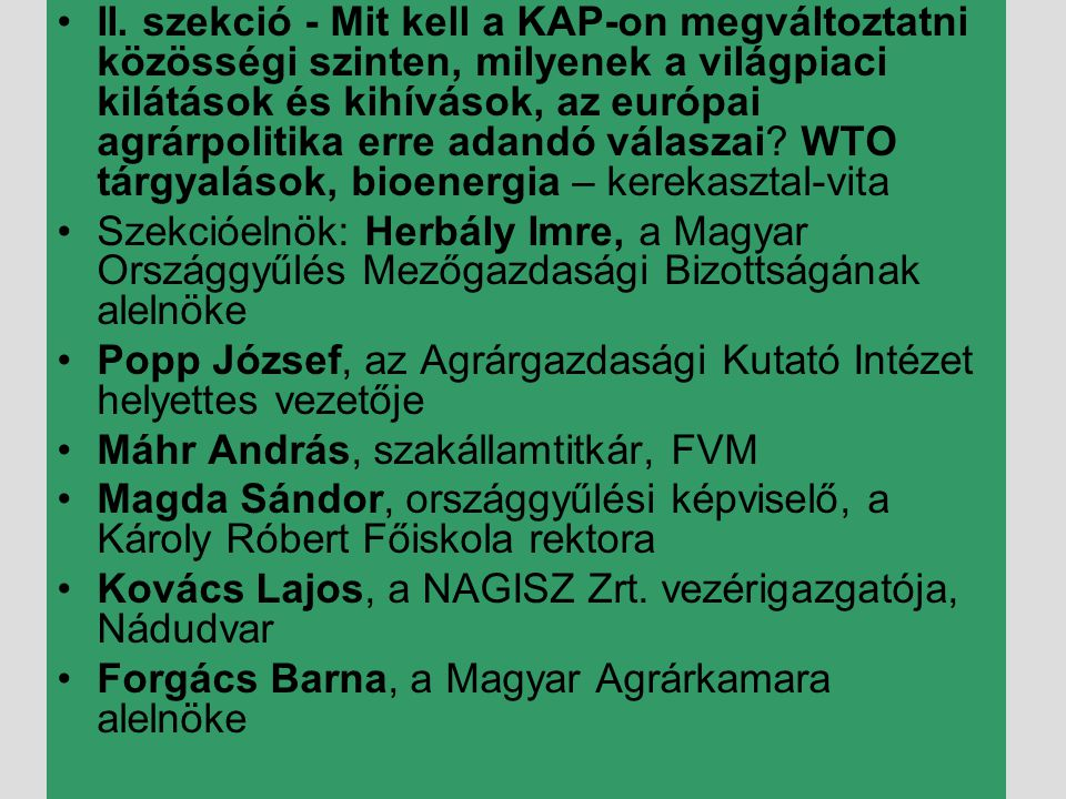 •III.szekció - Milyen új KAP lenne jó Európának, Magyarországnak.