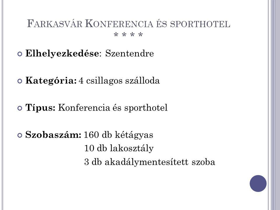 V ENDÉGLÁTÓ EGYSÉGEK Büféétterem: 120 fő Á la carte étterem: 40 fő Bár: 50 fő Wellness bár: 10 fő