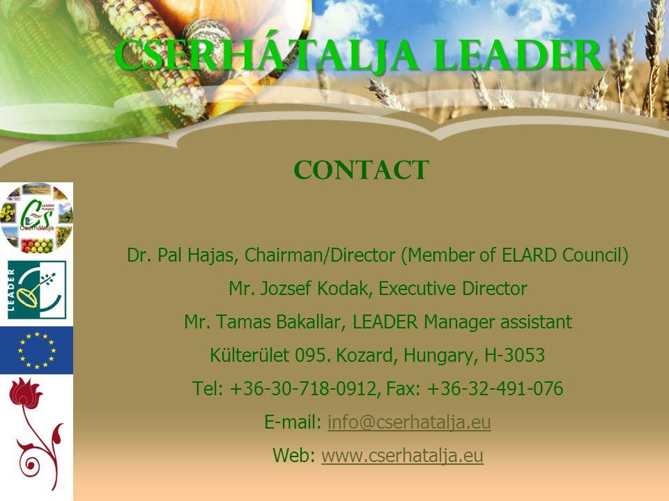 Contact Dr. Pal Hajas, Chairman/Director (Member of ELARD Council) Mr. Jozsef Kodak, Executive Director Mr. Tamas Bakallar, LEADER Manager assistant K