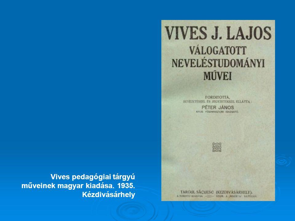Vives pedagógiai tárgyú műveinek magyar kiadása. 1935. Kézdivásárhely