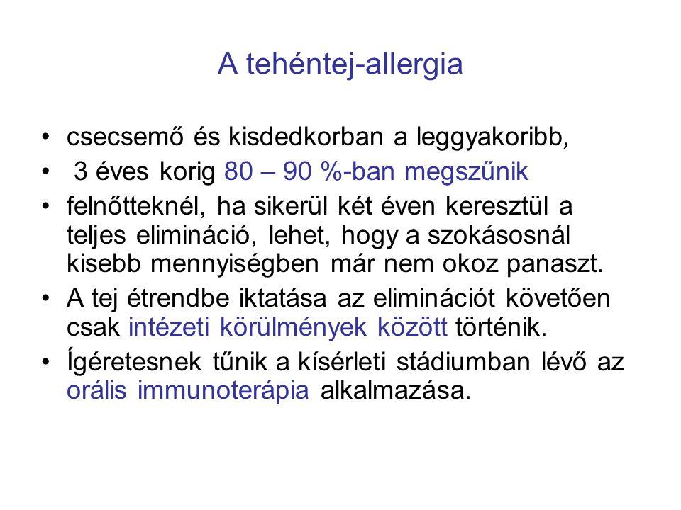 A tehéntej-allergia •csecsemő és kisdedkorban a leggyakoribb, • 3 éves korig 80 – 90 %-ban megszűnik •felnőtteknél, ha sikerül két éven keresztül a te
