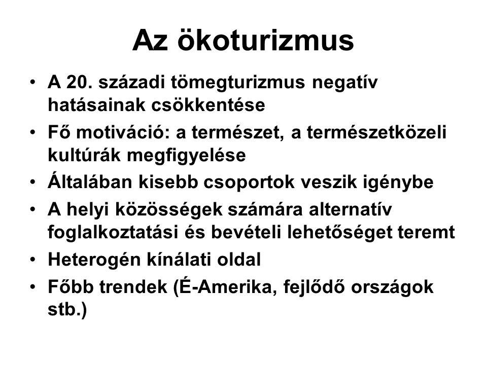 Az ökoturizmus •A 20.