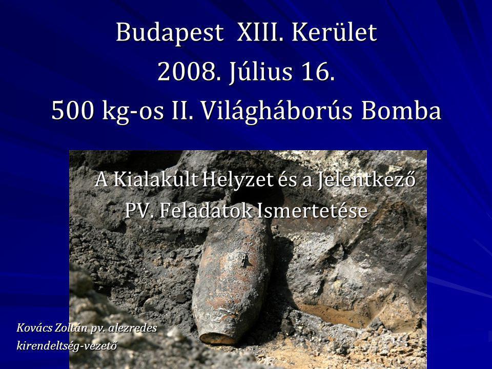 Budapest XIII.Kerület 2008. Július 16. 500 kg-os II.