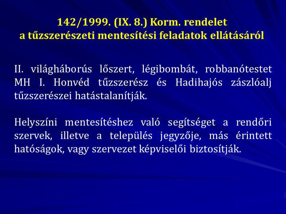142/1999.(IX. 8.) Korm. rendelet a tűzszerészeti mentesítési feladatok ellátásáról II.