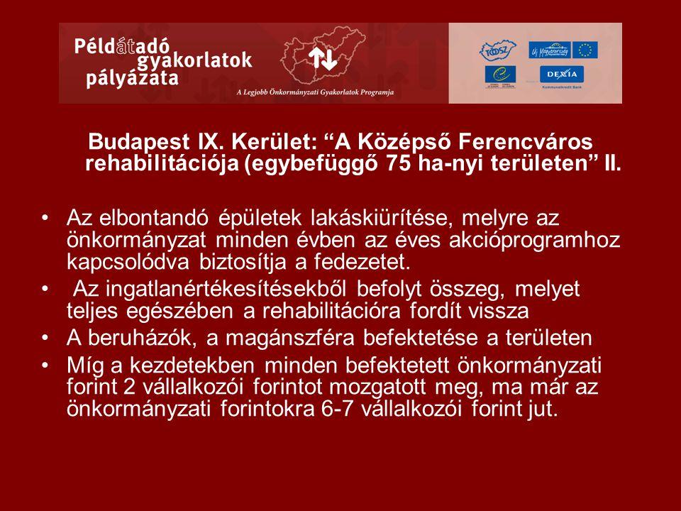 """Budapest IX. Kerület: """"A Középső Ferencváros rehabilitációja (egybefüggő 75 ha-nyi területen"""" II. •Az elbontandó épületek lakáskiürítése, melyre az ön"""