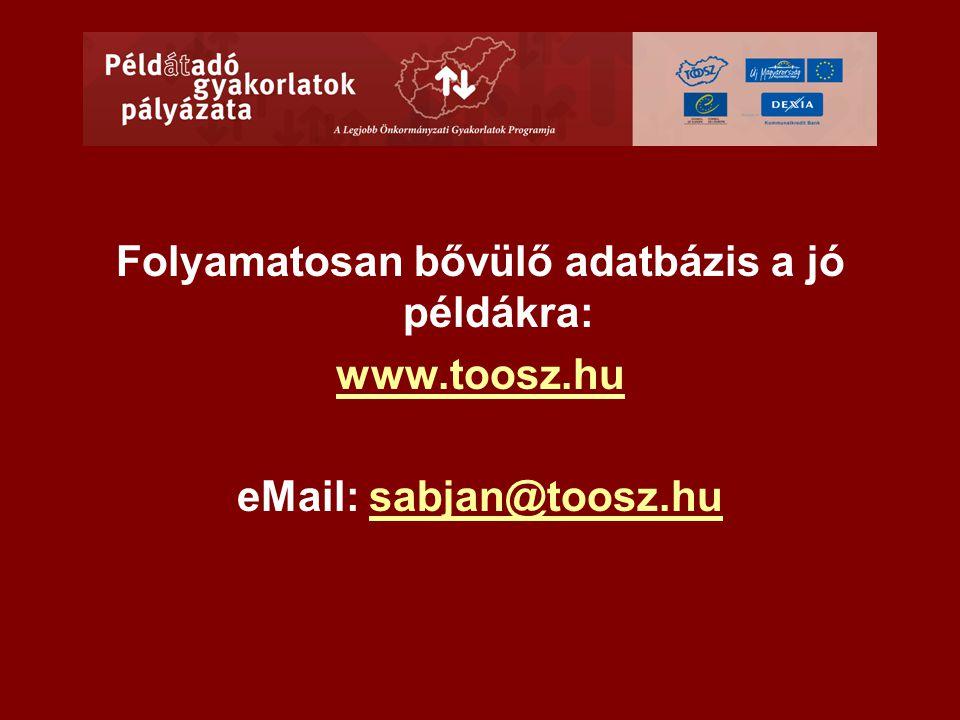 Folyamatosan bővülő adatbázis a jó példákra: www.toosz.hu eMail: sabjan@toosz.husabjan@toosz.hu