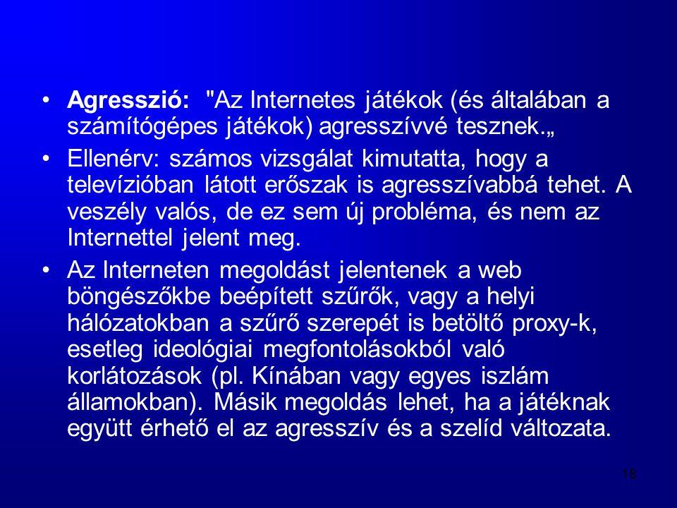 18 •Agresszió: