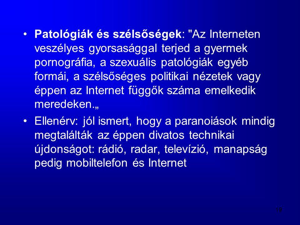 19 •Patológiák és szélsőségek: