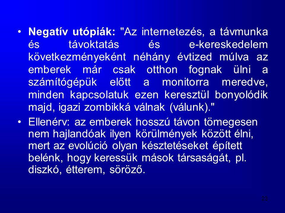 23 •Negatív utópiák: