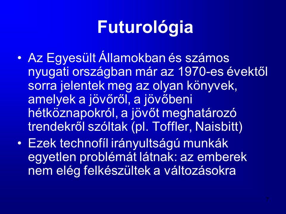 7 Futurológia •Az Egyesült Államokban és számos nyugati országban már az 1970-es évektől sorra jelentek meg az olyan könyvek, amelyek a jövőről, a jöv