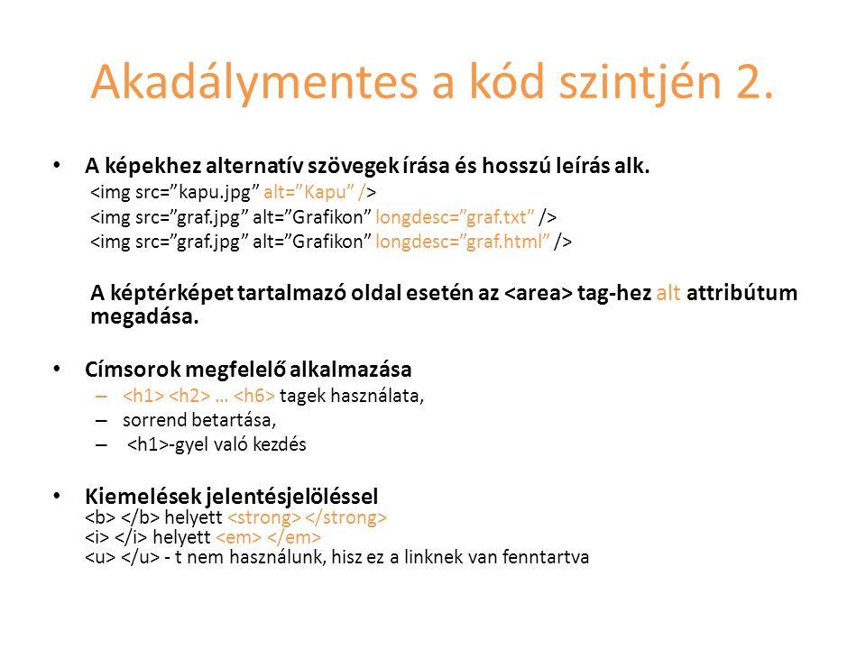 Akadálymentes a kód szintjén 2. • A képekhez alternatív szövegek írása és hosszú leírás alk.